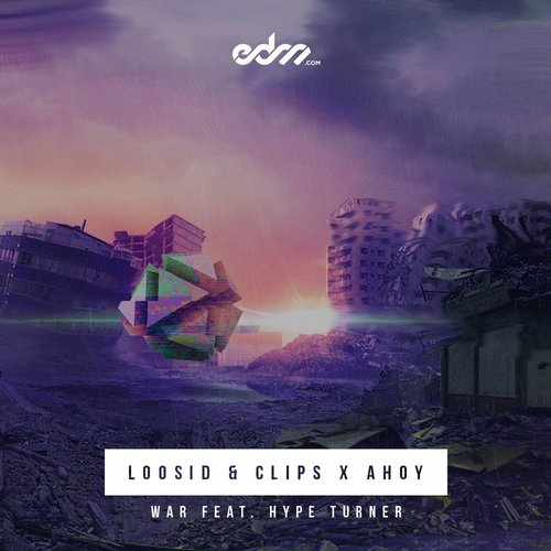 Clips X Ahoy, Loosid - War (feat. Hype Turner) - Single [EDM 15171]